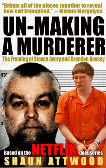 Un-Making a Murderer: The Framing of Steven Avery and Brendan Dassey