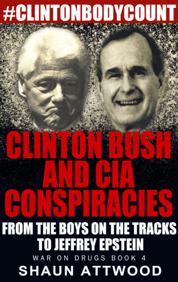 Clinton Bush and CIA Conspiracies: From The Boys on the Tracks to Jeffrey Epstein (RETITLED FROM: We Are Being Lied To: The War on Drugs)